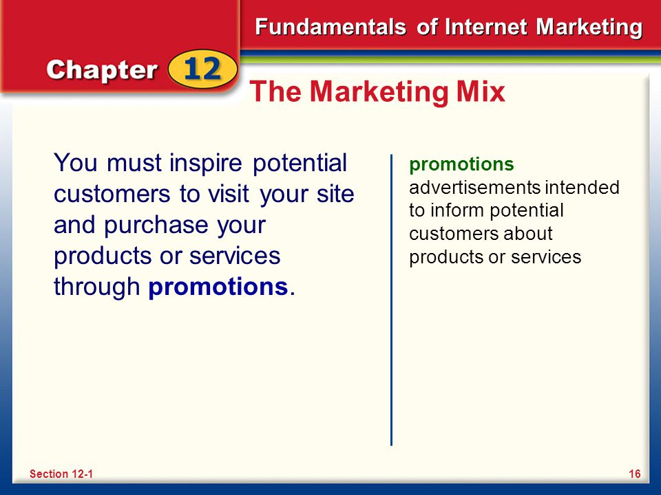 Fundamentals of Internet Marketing The Marketing Mix You can enhance your word-of-mouth promotion with virtual marketing.