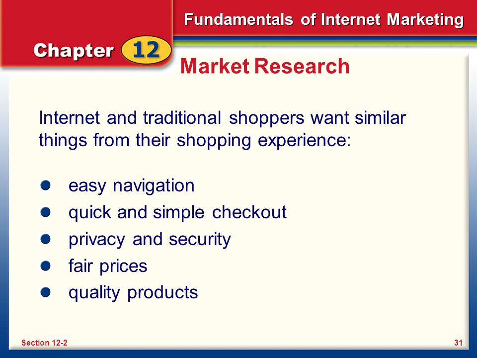Fundamentals of Internet Marketing Section 12-2 Review How are Internet and traditional shoppers similar.