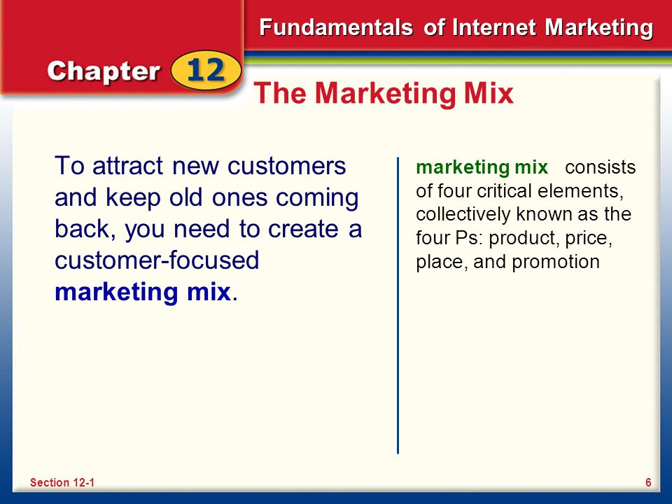 The Marketing Mix 7 The Four Ps Section 12-1 P P P P Product Price Place Promotion
