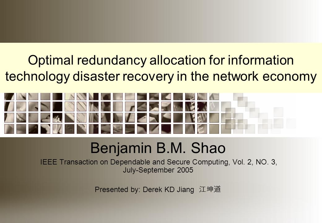 Agenda Introduction Redundancy for IT disaster recovery Redundancy allocation model Solution procedure Examples Conclusion