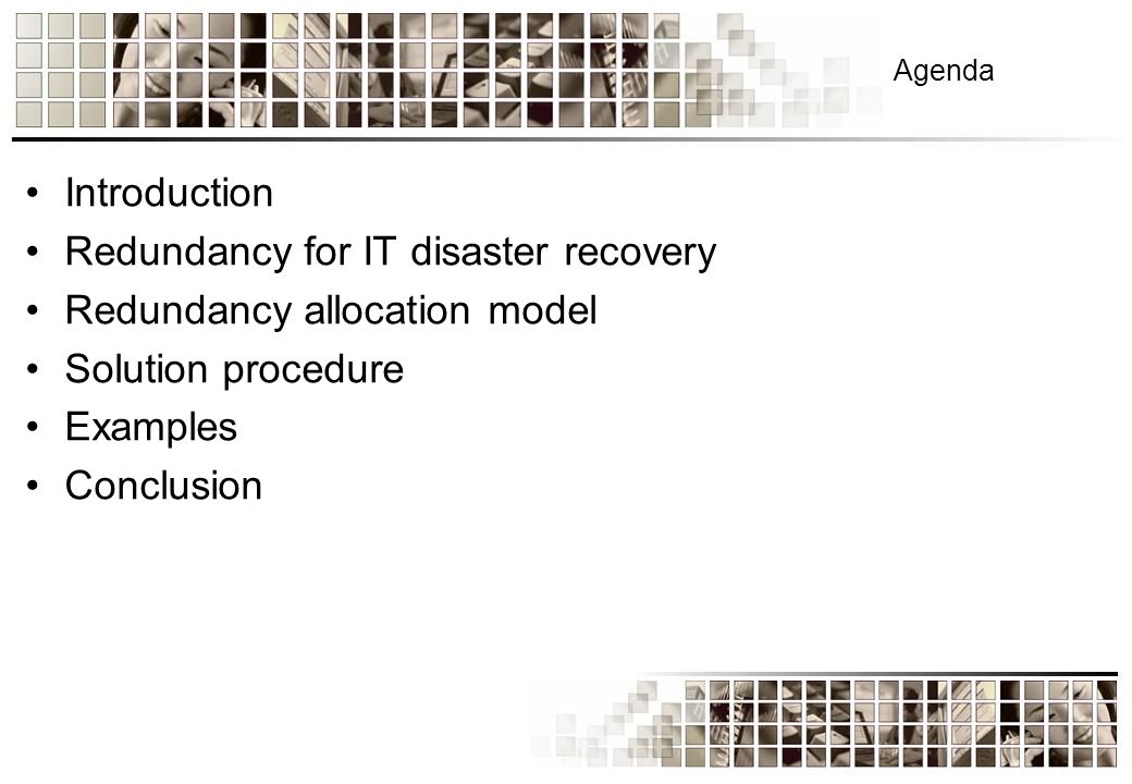 Redundancy allocation model Survivability S mid in this context is defined as the likelihood of IT asset i to withstand disaster d and to ensure IT function m remains operational.