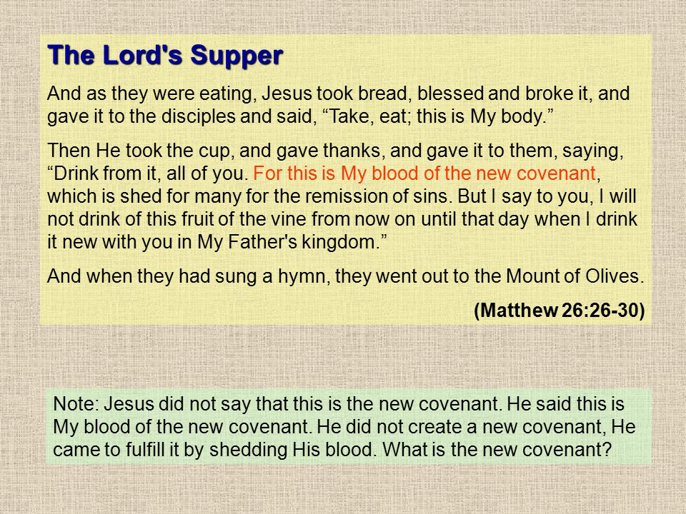 "The Lord's Supper And as they were eating, Jesus took bread, blessed and broke it, and gave it to the disciples and said, ""Take, eat; this is My body."