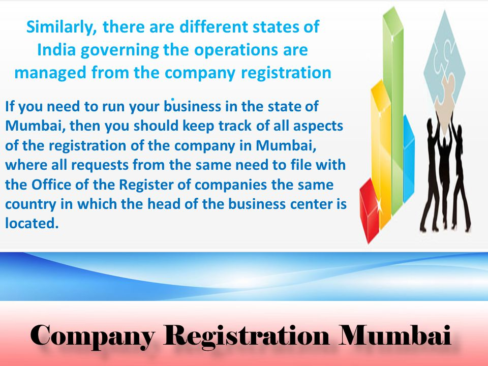 Company Registration Mumbai Similarly, there are different states of India governing the operations are managed from the company registration.