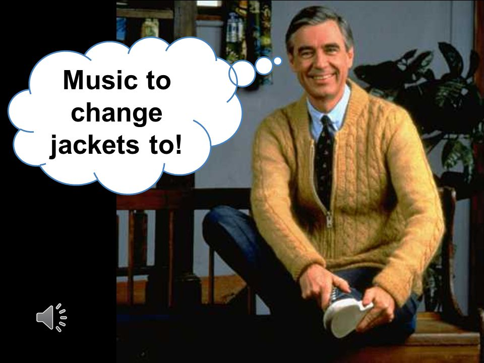 Music to change jackets to!