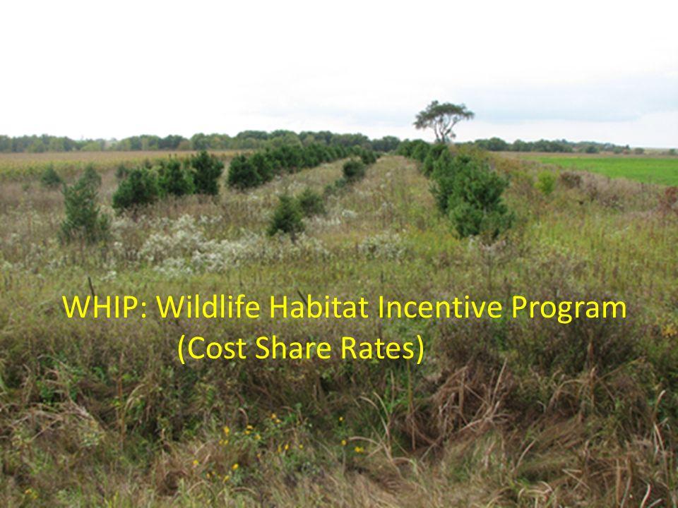 WHIP: Wildlife Habitat Incentive Program (Cost Share Rates)