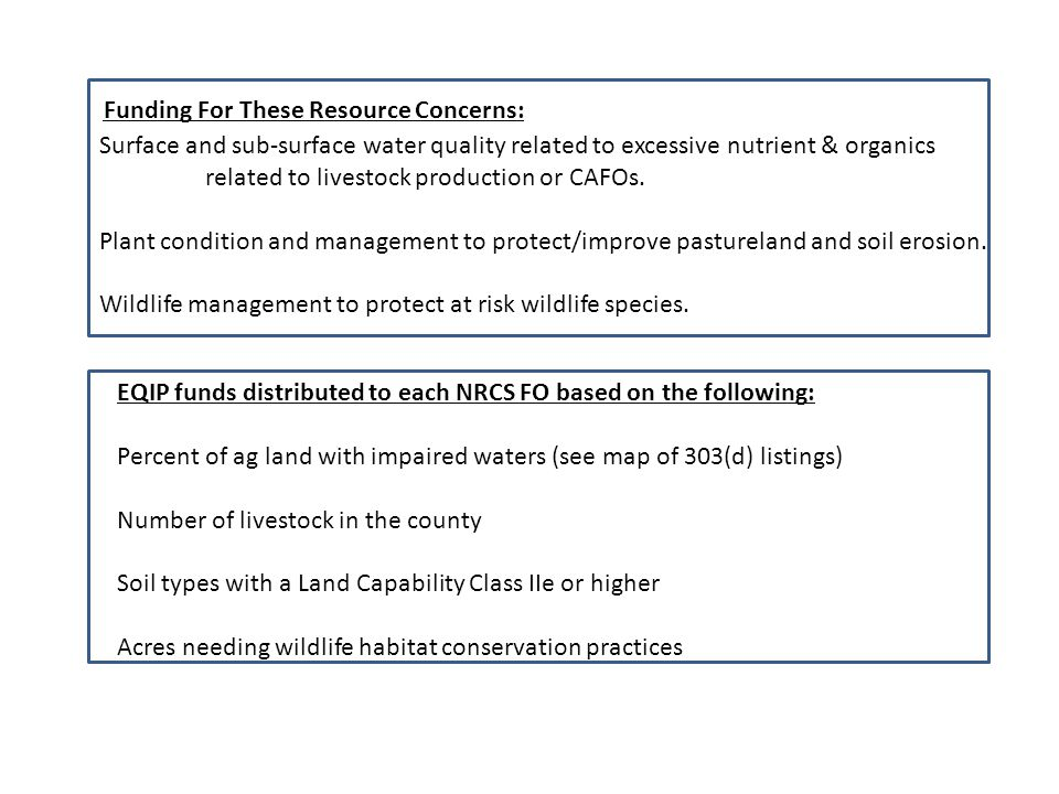 Funding For These Resource Concerns: Surface and sub-surface water quality related to excessive nutrient & organics related to livestock production or CAFOs.