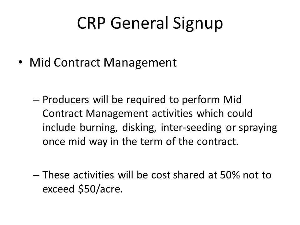 Mid Contract Management – Producers will be required to perform Mid Contract Management activities which could include burning, disking, inter-seeding