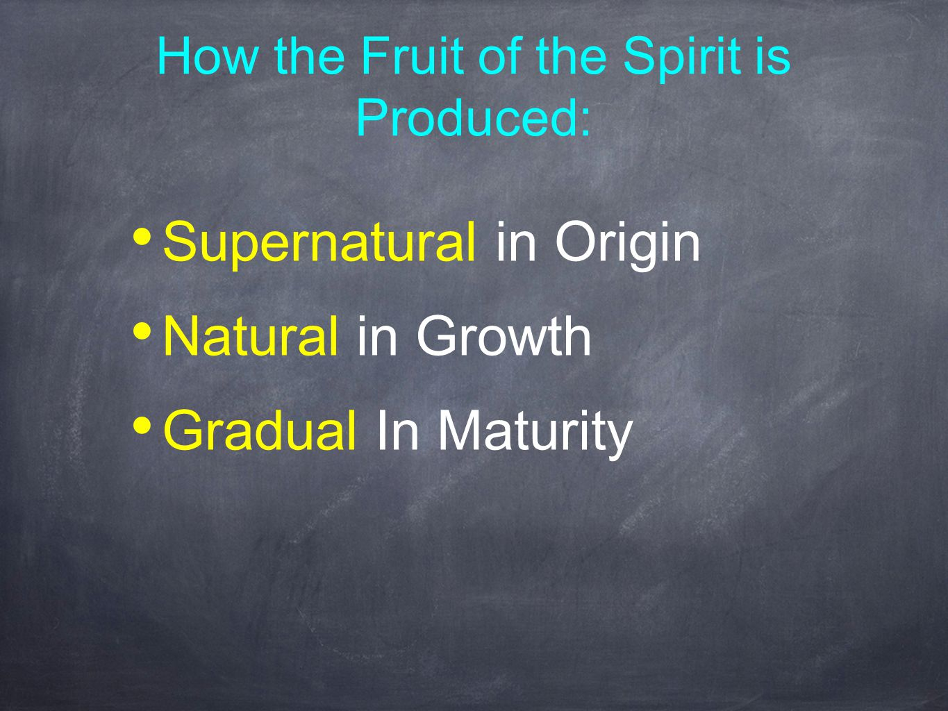 How the Fruit of the Spirit is Produced: Supernatural in Origin Natural in Growth Gradual In Maturity