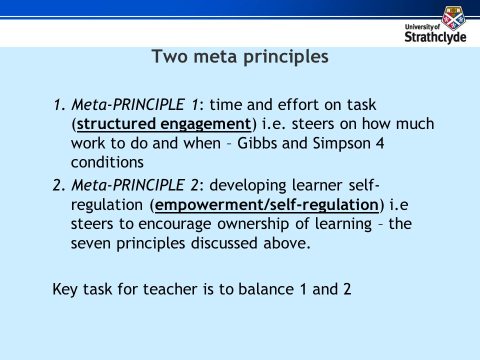 Two meta principles 1. Meta-PRINCIPLE 1: time and effort on task (structured engagement) i.e.