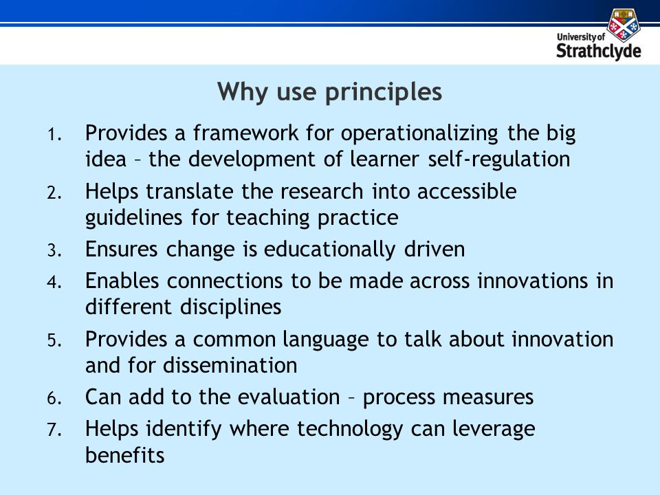 Why use principles 1.