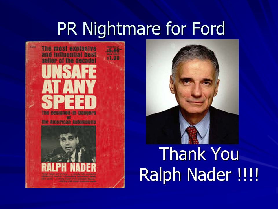 PR Nightmare for Ford Thank You Ralph Nader !!!!