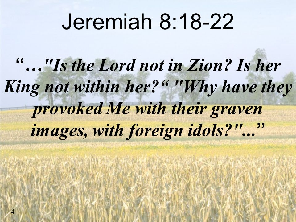 4 … Is the Lord not in Zion.