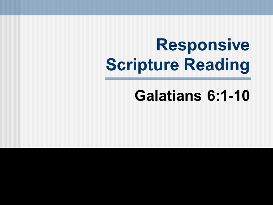 Responsive Scripture Reading Galatians 6:1-10