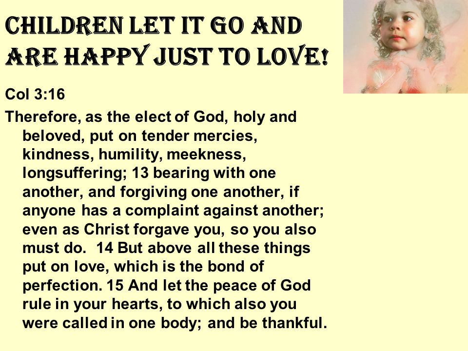 Children Let It Go And Are Happy Just To Love.