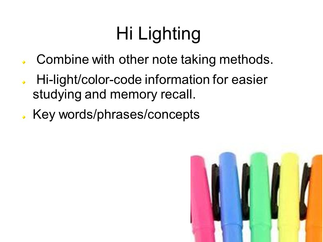 Hi Lighting Combine with other note taking methods.