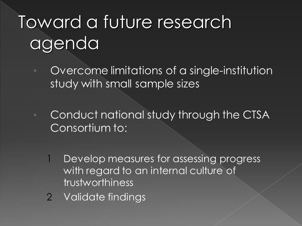 Overcome limitations of a single-institution study with small sample sizes Conduct national study through the CTSA Consortium to: 1Develop measures fo