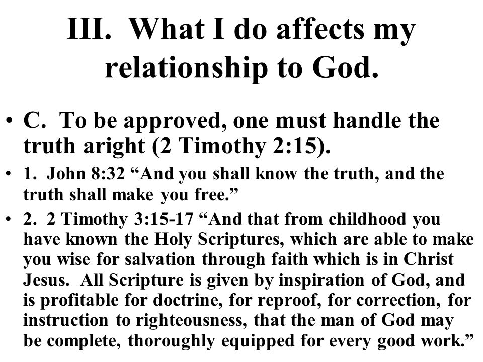 III. What I do affects my relationship to God. C.