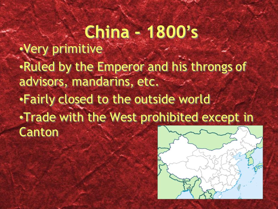 England - 1800's Compared to China, much more advanced Industry was blooming, and many new products were being exported.