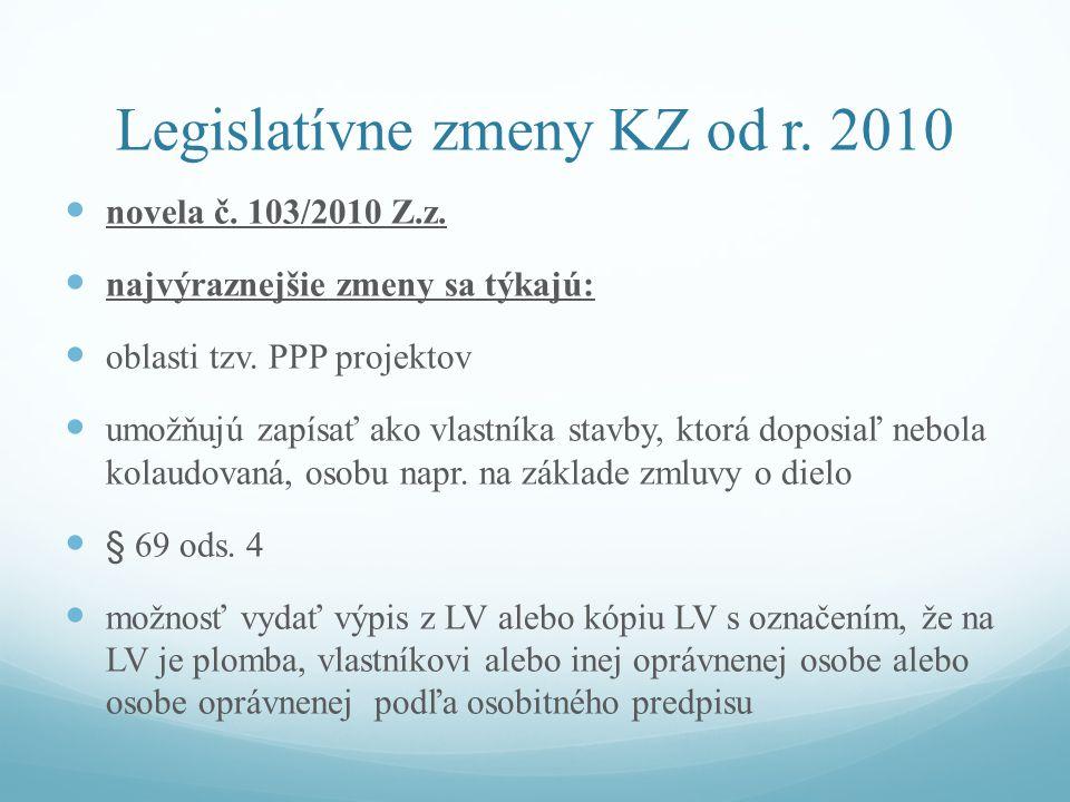 Legislatívne zmeny KZ od r. 2010 novela č. 103/2010 Z.z.