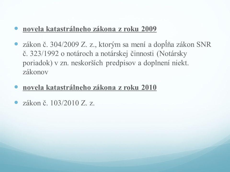 novela katastrálneho zákona z roku 2009 zákon č. 304/2009 Z.