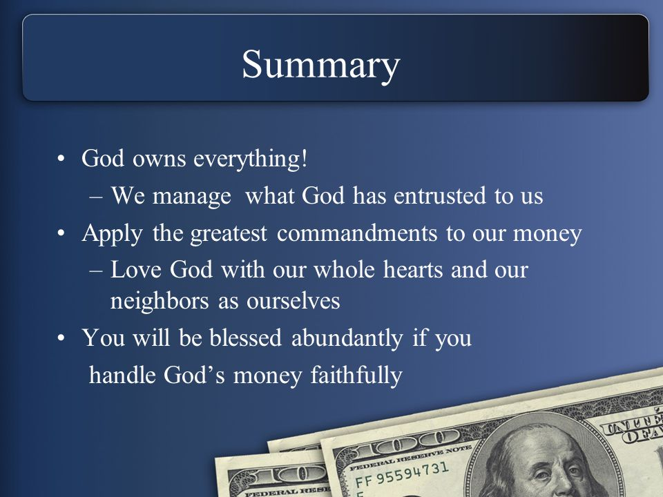 Summary God owns everything.