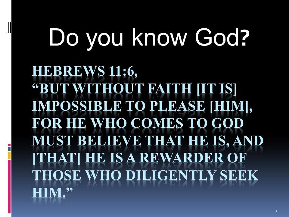 Do you know God ? 1