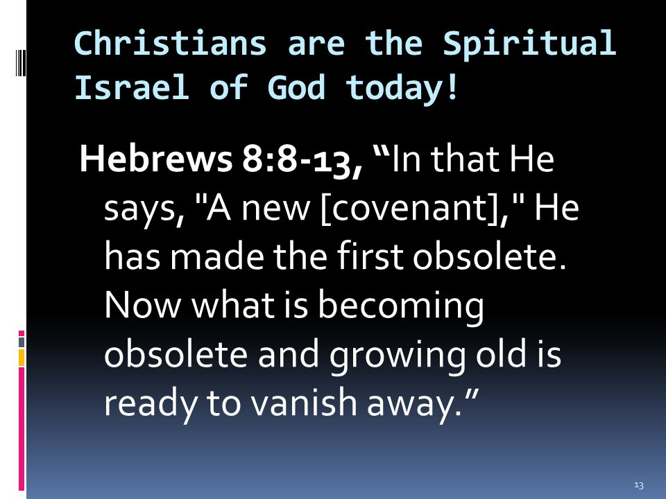 Christians are the Spiritual Israel of God today.