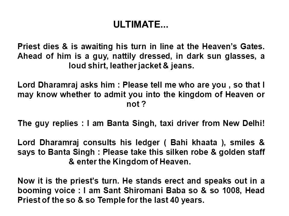 ULTIMATE... Priest dies & is awaiting his turn in line at the Heaven's Gates.