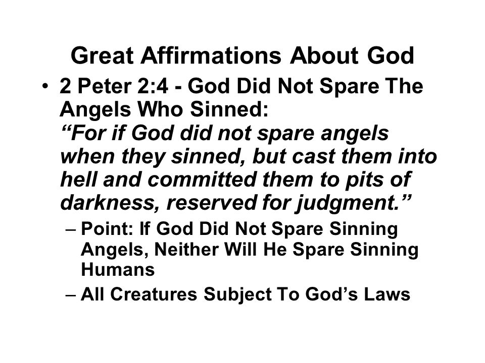 "Great Affirmations About God 2 Peter 2:4 - God Did Not Spare The Angels Who Sinned: ""For if God did not spare angels when they sinned, but cast them i"