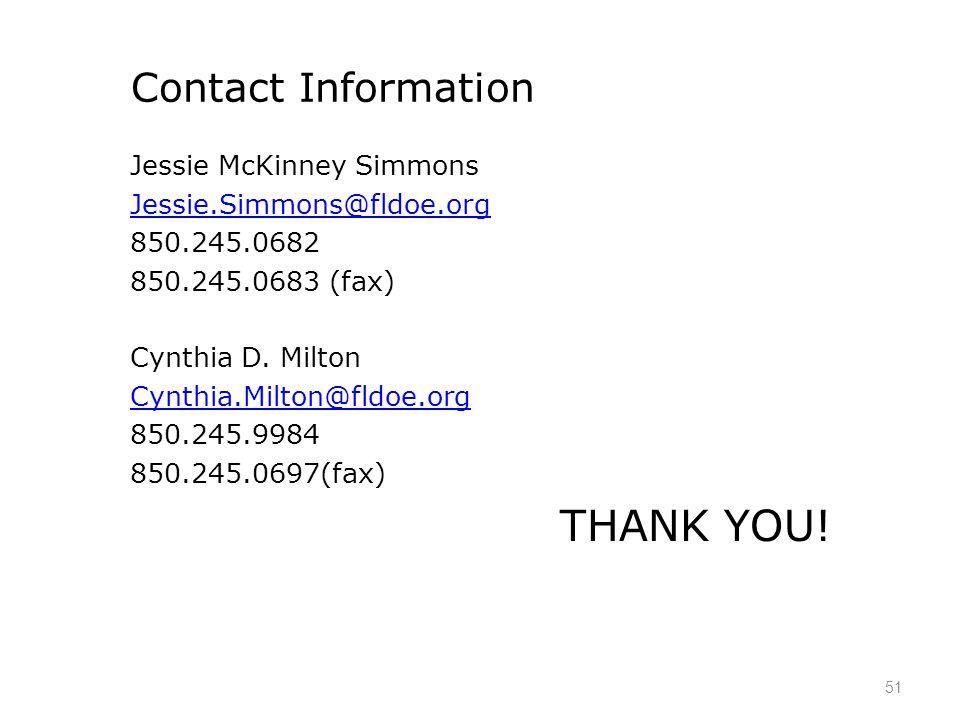 51 Contact Information Jessie McKinney Simmons Jessie.Simmons@fldoe.org 850.245.0682 850.245.0683 (fax) Cynthia D.