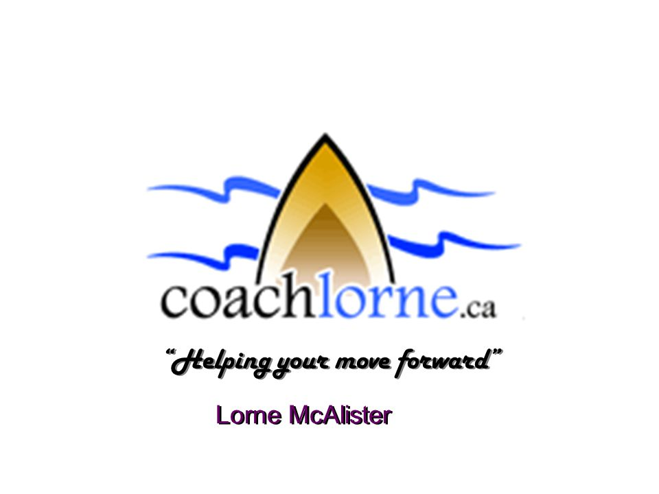 """Helping your move forward"" Lorne McAlister"