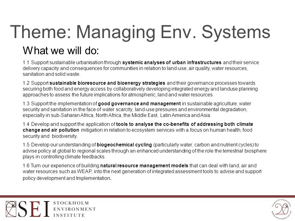 Theme: Managing Env. Systems What we will do: 1.1 Support sustainable urbanisation through systemic analyses of urban infrastructures and their servic