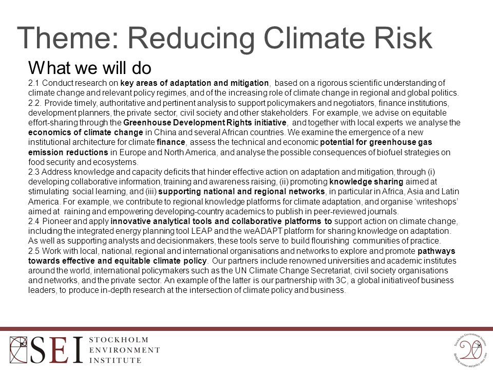Theme: Reducing Climate Risk What we will do 2.1 Conduct research on key areas of adaptation and mitigation, based on a rigorous scientific understand