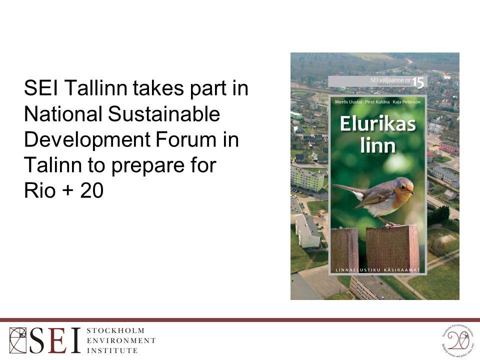 SEI Tallinn takes part in National Sustainable Development Forum in Talinn to prepare for Rio + 20