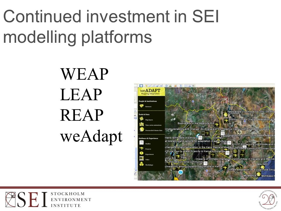 Continued investment in SEI modelling platforms WEAP LEAP REAP weAdapt
