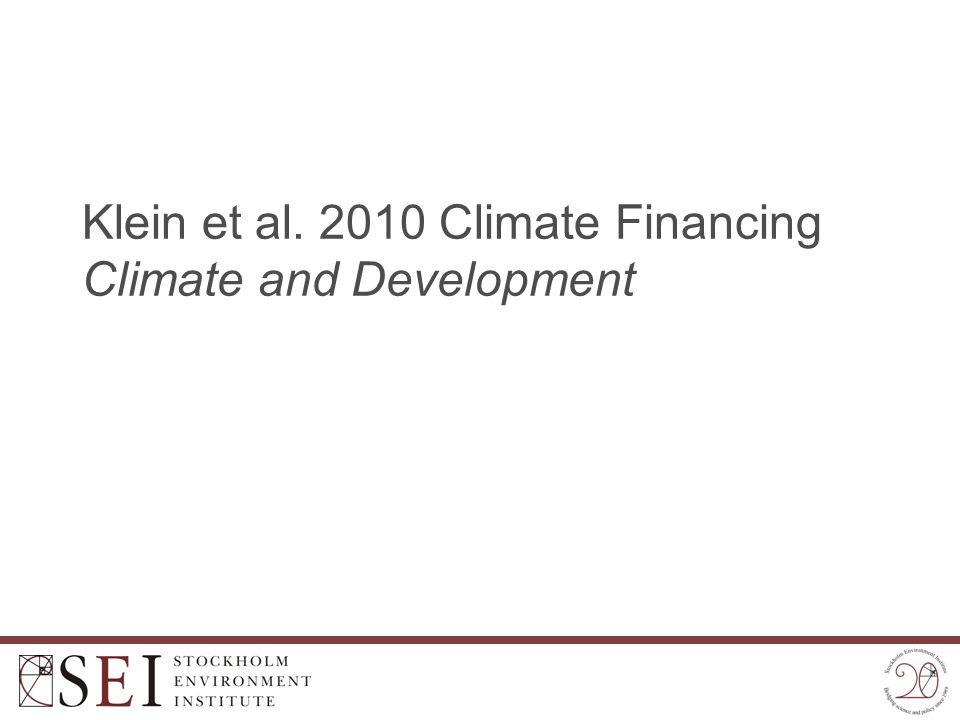 Klein et al. 2010 Climate Financing Climate and Development