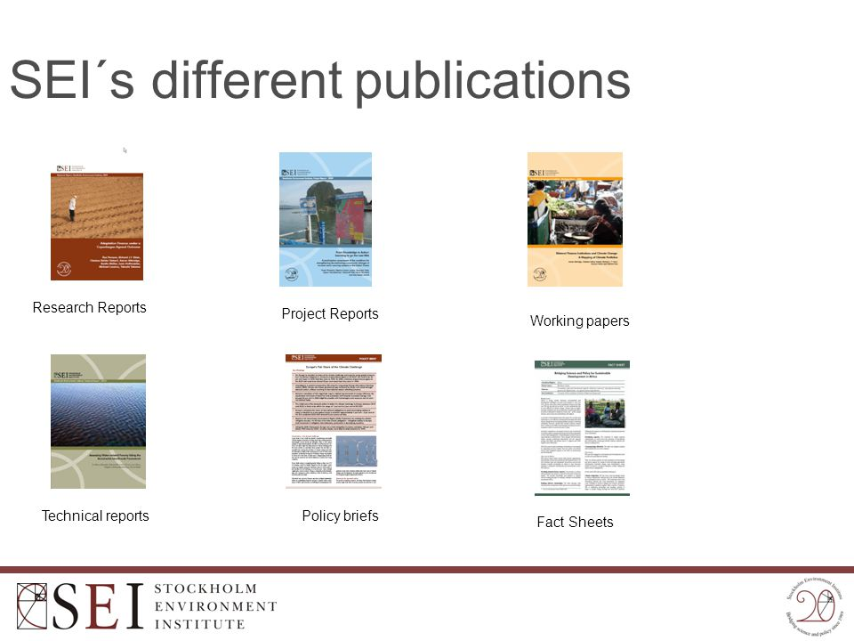 SEI´s different publications Research Reports Project Reports Working papers Technical reportsPolicy briefs Fact Sheets