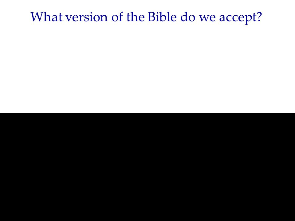 King James Version Joseph Smith Translation as a reference – but not as our scripture.