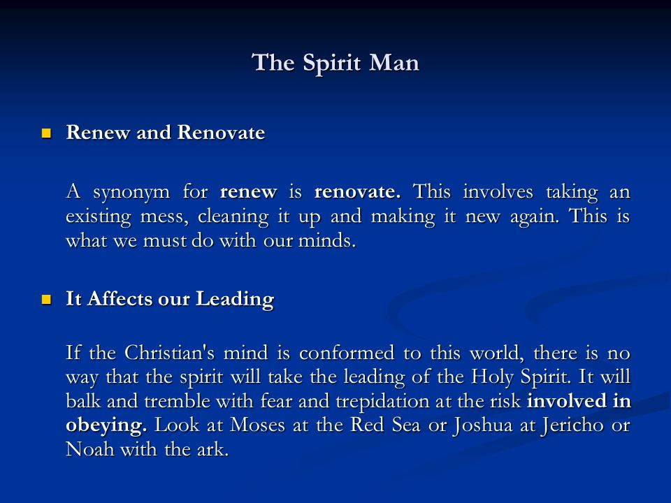 The Spirit Man Renew and Renovate Renew and Renovate A synonym for renew is renovate.