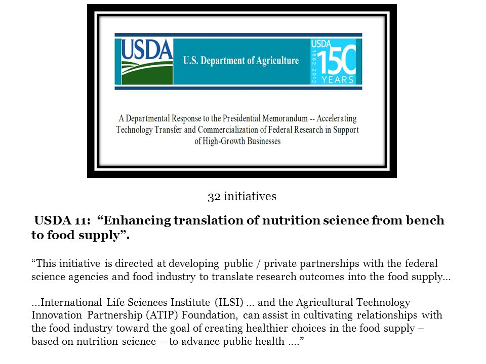 32 initiatives USDA 11: Enhancing translation of nutrition science from bench to food supply .