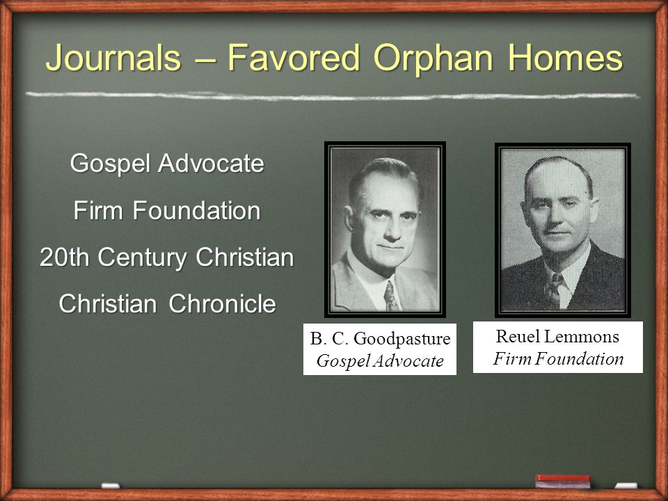 Journals – Favored Orphan Homes Gospel Advocate Firm Foundation 20th Century Christian Christian Chronicle B.
