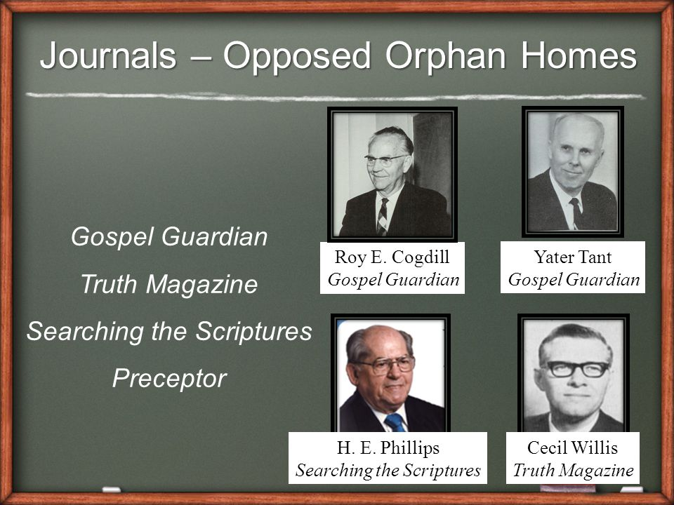 Journals – Opposed Orphan Homes Gospel Guardian Truth Magazine Searching the Scriptures Preceptor Yater Tant Gospel Guardian Roy E.