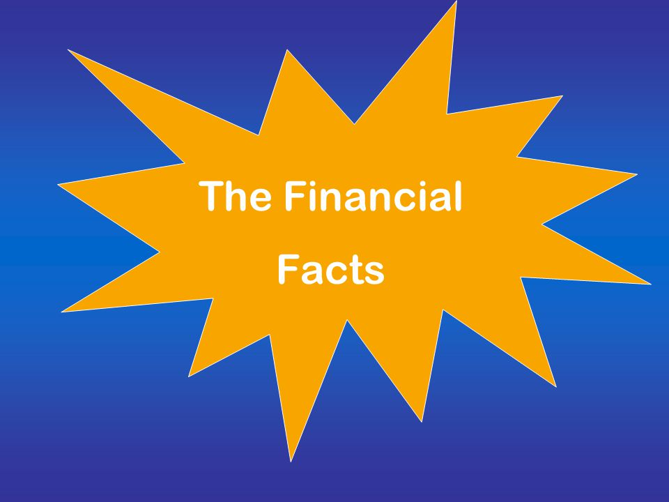 The Financial Facts