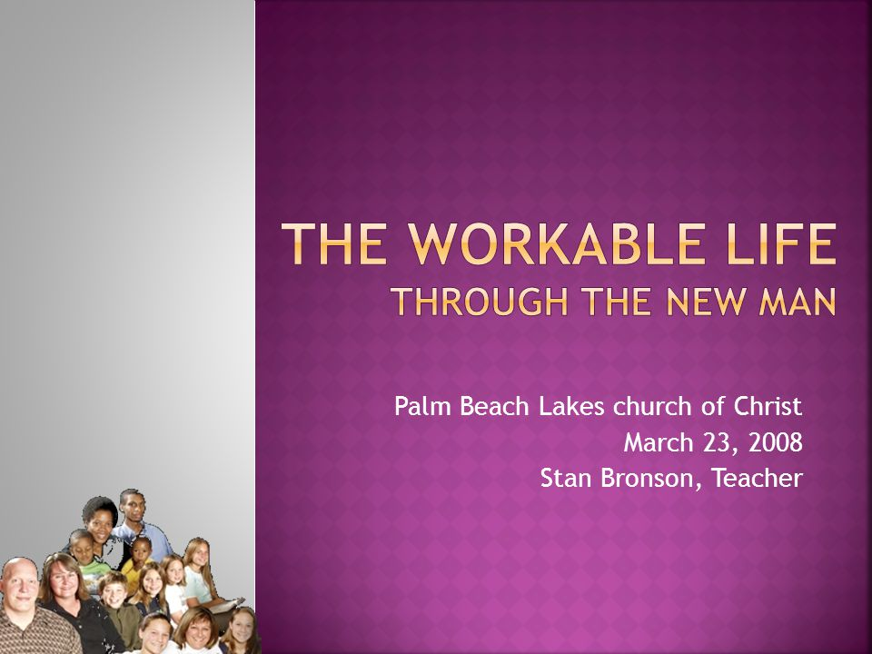 Palm Beach Lakes church of Christ March 23, 2008 Stan Bronson, Teacher