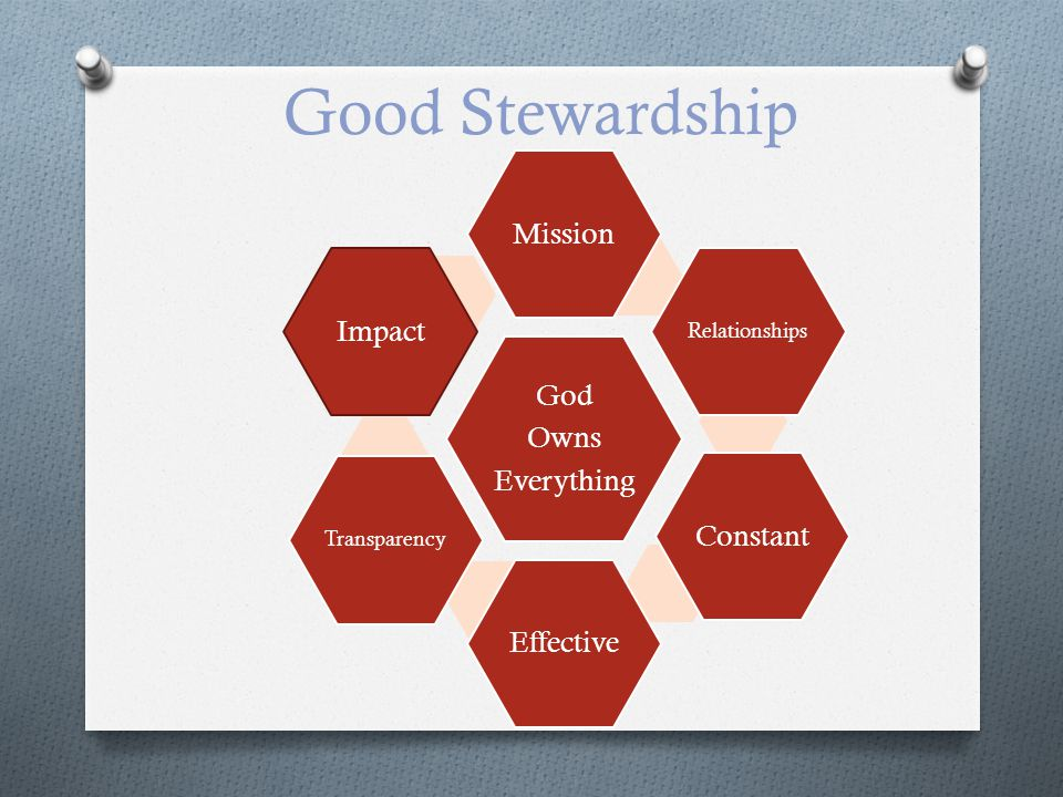Good Stewardship God Owns Everything Mission Relationships ConstantEffective Transparency Impact