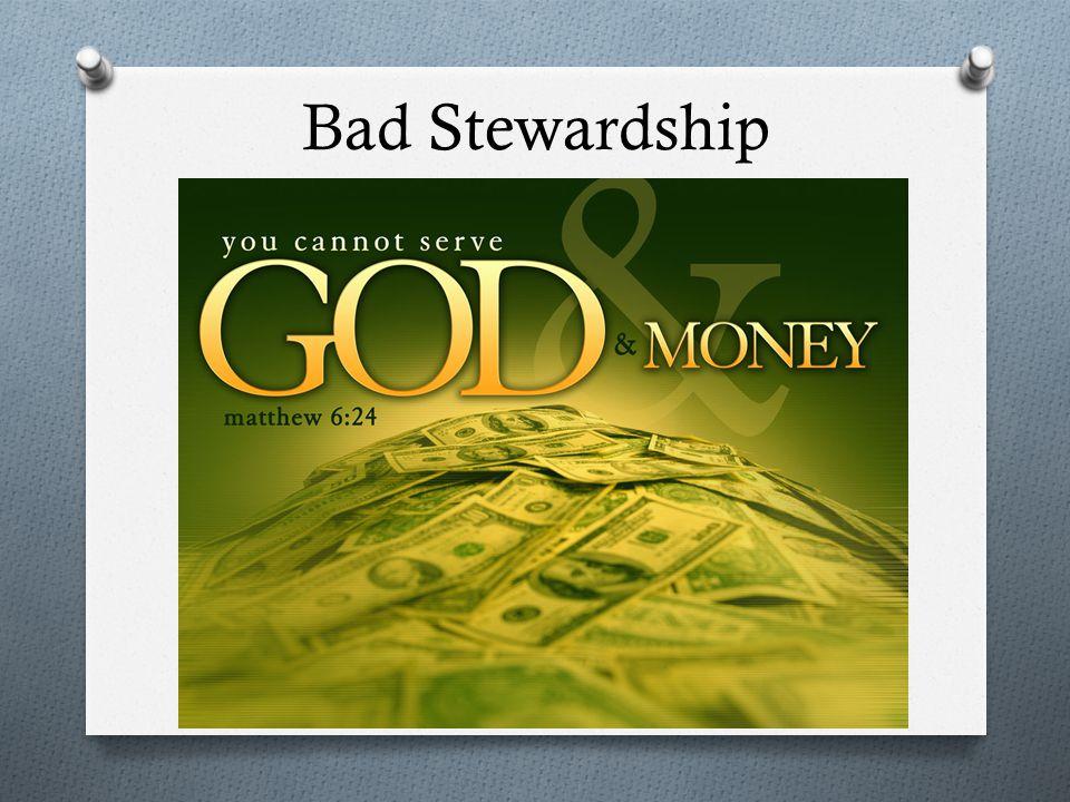 Bad Stewardship