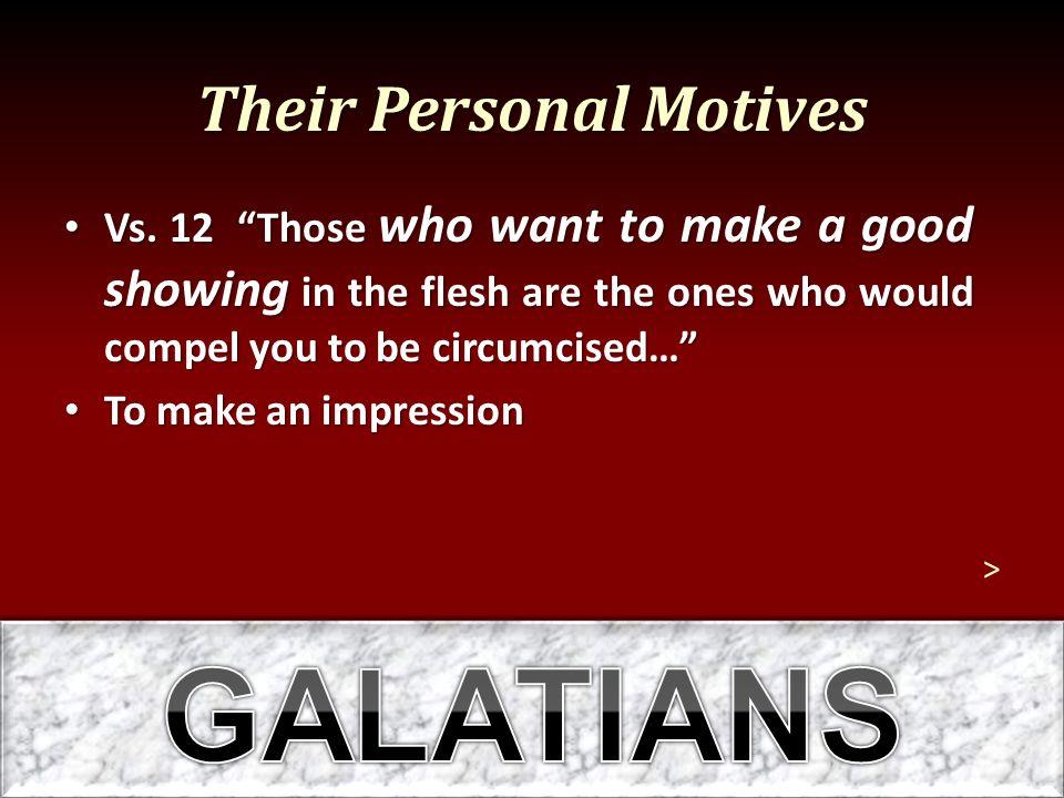 Their Personal Motives Vs.