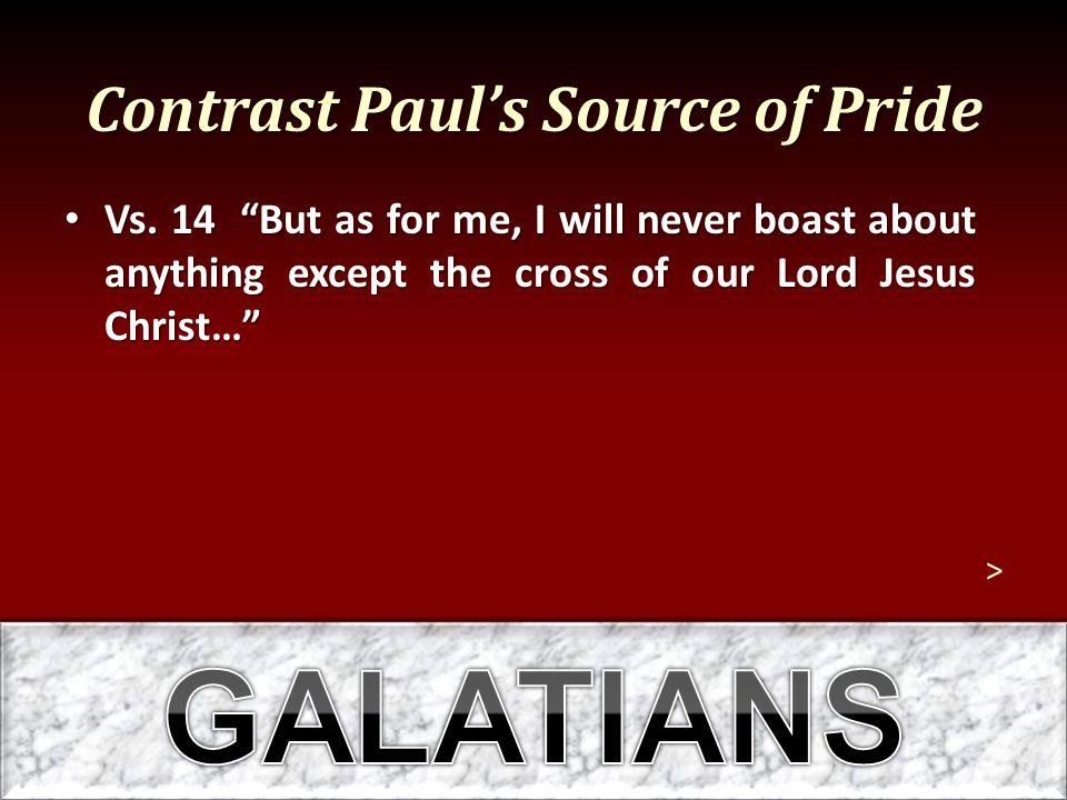 Contrast Paul's Source of Pride Vs.