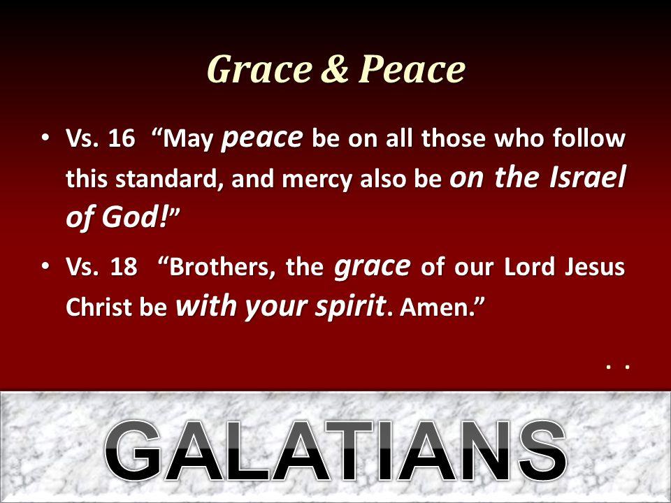 Grace & Peace Vs.