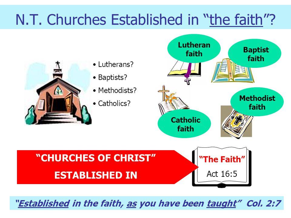 The Faith Act 16:5 N.T.Churches Established in the faith .